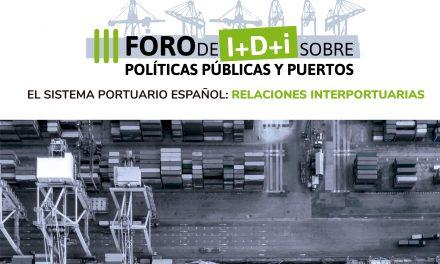 III FORO I+D+i SOBRE POLÍTICAS PÚBLICAS Y PUERTOS:                                  «EL SISTEMA PORTUARIO ESPAÑOL: RELACIONES INTERPORTUARIAS»
